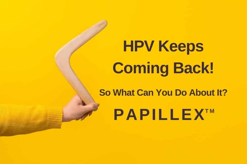 HPV Keeps Coming Back!